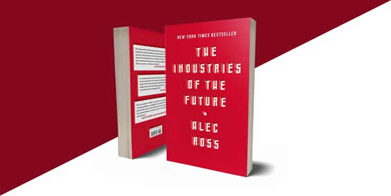 https://www.simonandschuster.com/books/The-Industries-of-the-Future/Alec-Ross/9781476753669